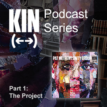 Kin Podcast Series - Part 1: The Project