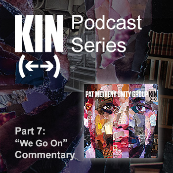 Kin Podcast Series - Part 7: