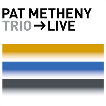 Pat Metheny Trio > Live